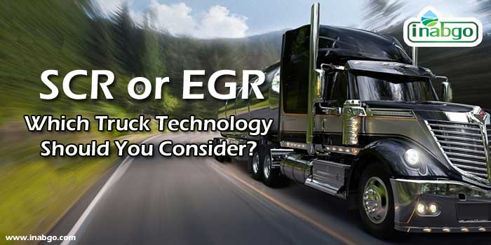 SCR or EGR- Which Truck Technology Should You Consider