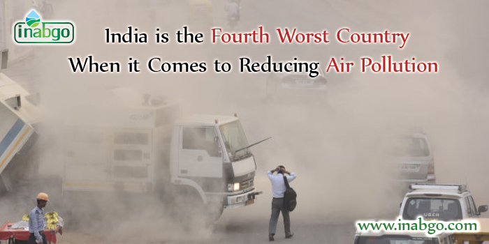 India is the Fourth Worst Country When it Comes to Reducing Air Pollution
